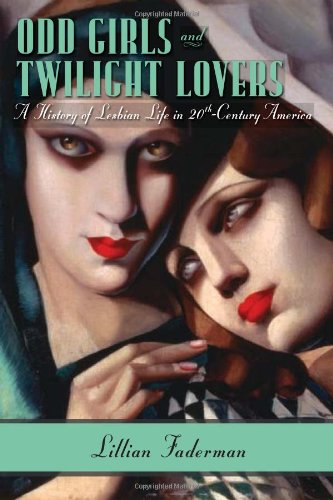 Odd Girls and Twilight Lovers: A History of Lesbian Life in Twentieth-Century America free download