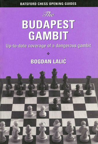 The Budapest Gambit: Up-to-Date Coverage of a Dangerous Gambit free download