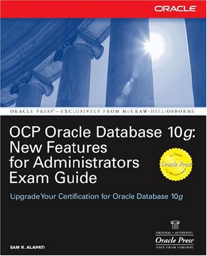OCP Oracle Database 10g: New Features for Administrators Exam Guide (Oracle Press) free download