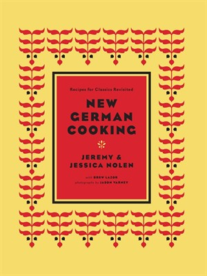 New German Cooking: Recipes for Classics Revisited free download