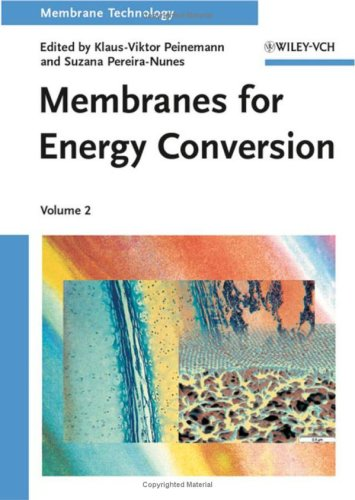 Membrane Technology, Volume 2: Membranes for Energy Conversion free download