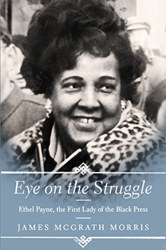 Eye on the Struggle: Ethel Payne, the First Lady of the Black Press free download