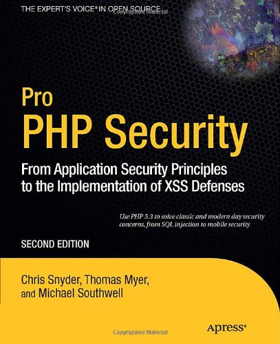 Pro PHP Security: From Application Security Principles to the Implementation of XSS Defenses free download