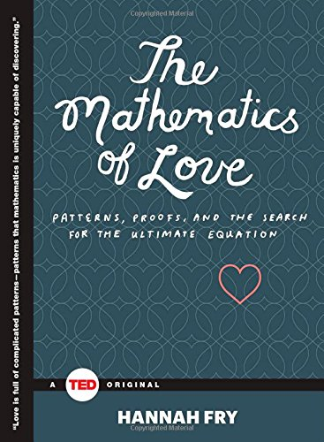 The Mathematics of Love: Patterns, Proofs, and the Search for the Ultimate Equation free download