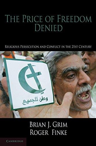 The Price of Freedom Denied: Religious Persecution and Conflict in the Twenty-First Century free download