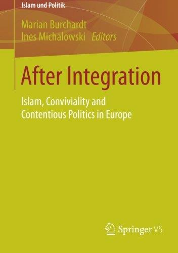 After Integration: Islam, Conviviality and Contentious Politics in Europe free download