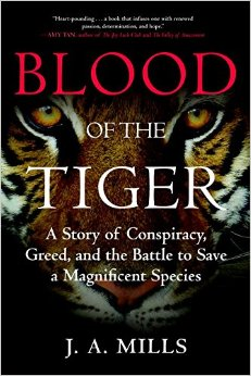 Blood of the Tiger: A Story of Conspiracy, Greed, and the Battle to Save a Magnificent Species free download