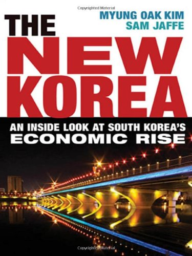 The New Korea: An Inside Look at South Korea's Economic Rise free download