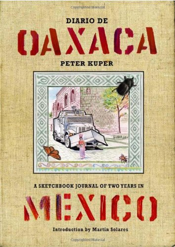 Diario de Oaxaca: A Sketchbook Journal of Two Years in Mexico free download