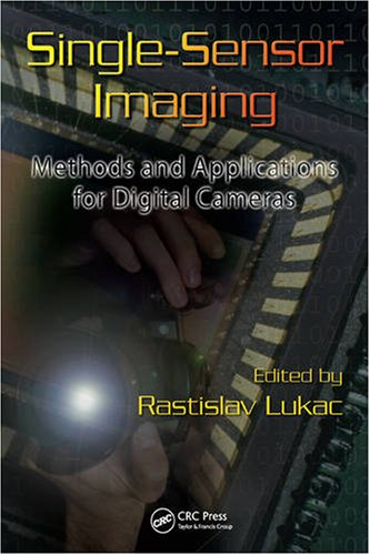 Single-Sensor Imaging Methods and Applications for Digital Cameras free download
