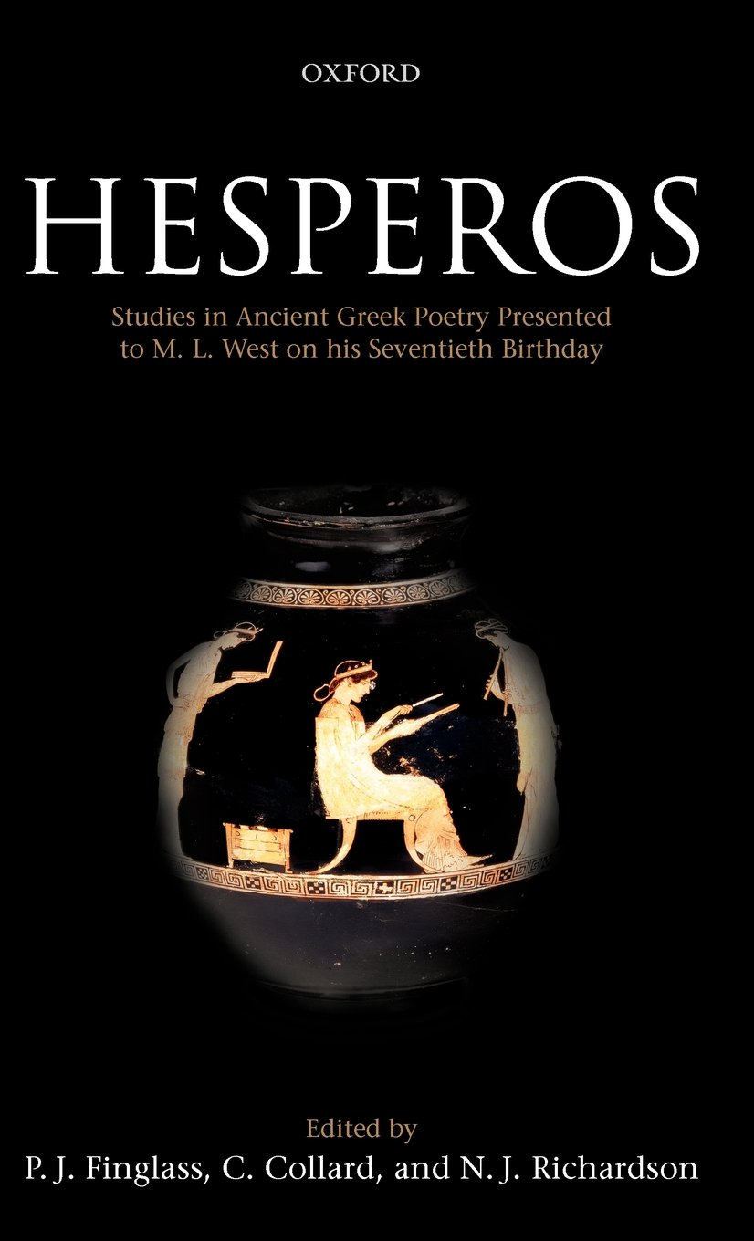 Hesperos: Studies in Ancient Greek Poetry Presented to M. L. West on his Seventieth Birthday free download