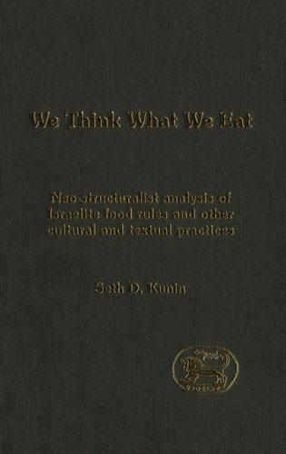 We think What We Eat: Structuralist Analysis of Israelite Food Rules and other Mythological and Cultural Domains free download