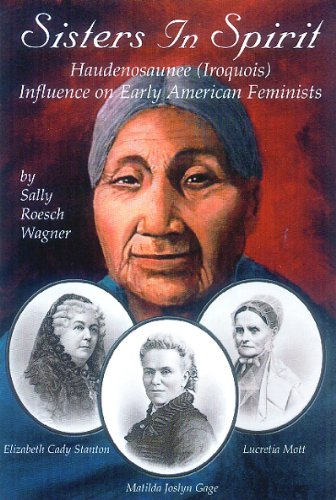 Sisters in Spirit: Iroquois Influence on Early Feminists free download