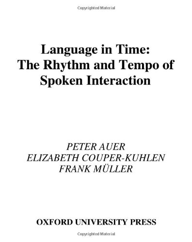 Language in Time: The Rhythm and Tempo of Spoken Interaction (Oxford Studies in Sociolinguistics) free download