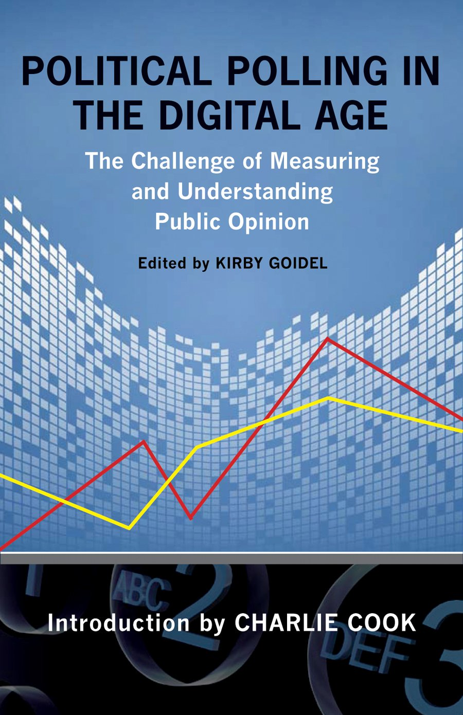 Political Polling in the Digital Age: The Challenge of Measuring and Understanding Public Opinion free download