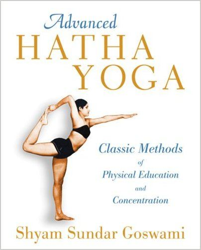 Advanced Hatha Yoga: Classic Methods of Physical Education and Concentration free download