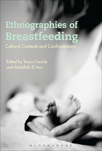 Ethnographies of Breastfeeding: Cultural Contexts and Confrontations free download