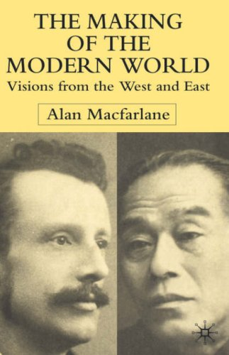 The Making of the Modern World: Visions from the West and East by Alan Macfarlane free download