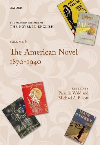 The Oxford History of the Novel in English: Volume 6: The American Novel 1879-1940 free download