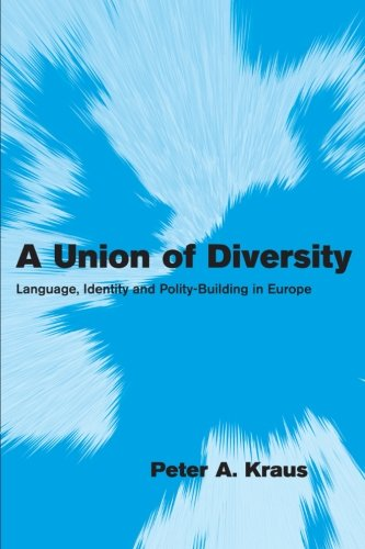 A Union of Diversity: Language, Identity and Polity-Building in Europe free download