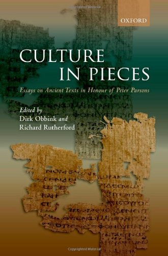Culture In Pieces: Essays on Ancient Texts in Honour of Peter Parsons free download