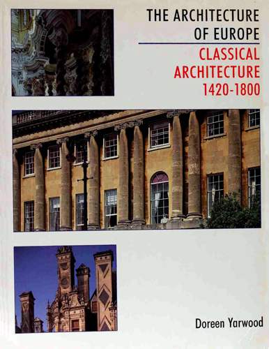 Classical Architecture, 1420-1800 (The Architecture of Europe vol.3) free download