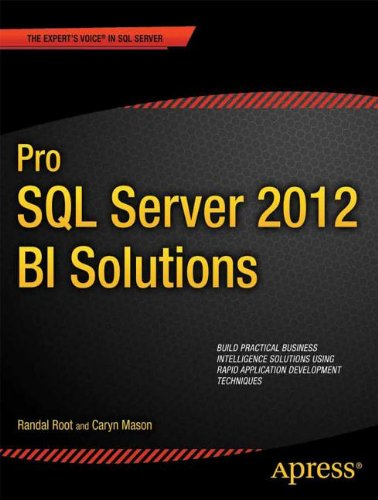 Pro SQL Server 2012 BI Solutions (Expert's Voice in SQL Server) free download