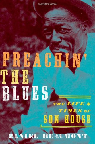 Preachin' the Blues: The Life and Times of Son House free download