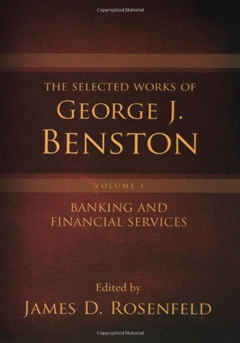The Selected Works of George J. Benston, Volume 1: Banking and Financial Services free download