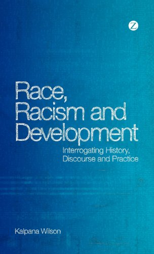Race, Racism and Development: Interrogating history, discourse and practice free download