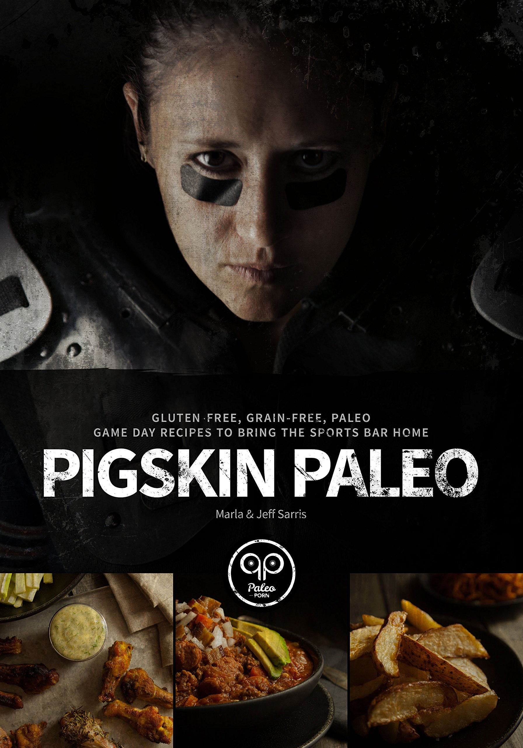 Pigskin Paleo: Gluten-Free, Grain-Free, Paleo Game Day Recipes to Bring the Sports Bar Home free download