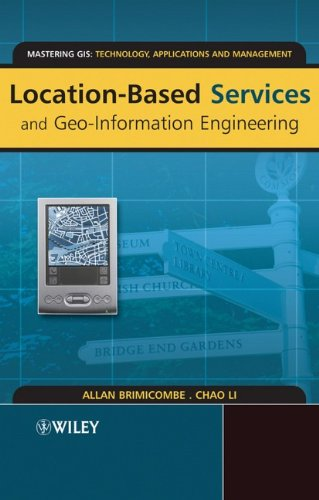 Location-Based Services and Geo-Information Engineering free download