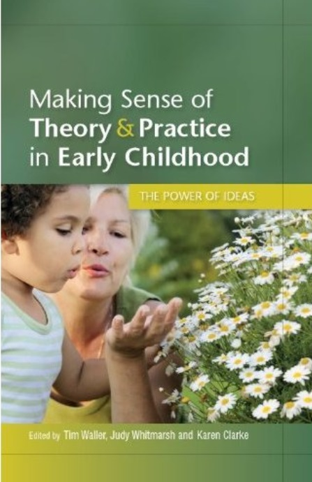 Making Sense of Theory & Practice in Early Childhood free download