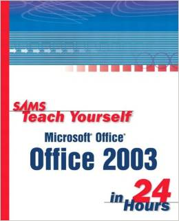 Sams Teach Yourself Microsoft Office 2003 in 24 Hours by Greg Perry free download