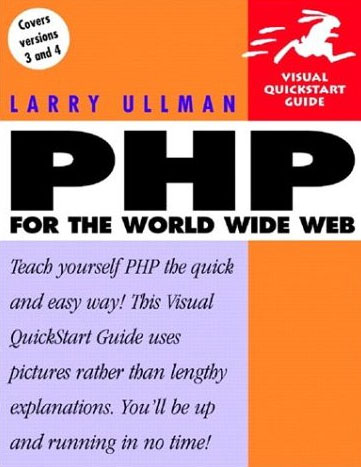 PHP for the World Wide Web (Visual QuickStart Guide) by Larry Ullman free download