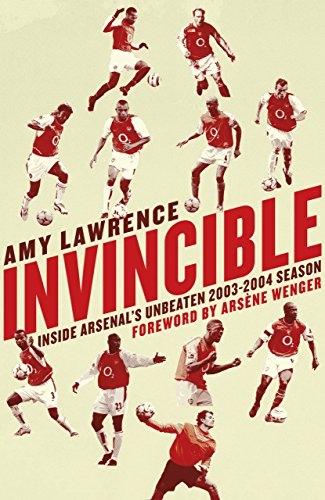 Invincible: Inside Arsenal's Unbeaten 2003-04 Season free download