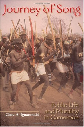 Journey of Song: Public Life and Morality in Cameroon free download