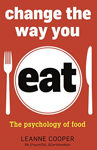 Change the Way You Eat: The Psychology of Food free download