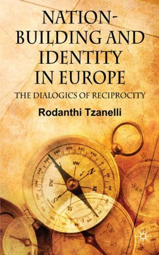 Nation-Building and Identity in Europe: The Dialogics of Reciprocity free download