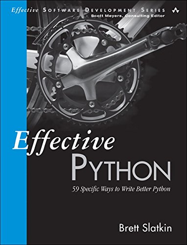 Effective Python: 59 Specific Ways to Write Better Python free download