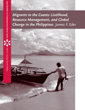 Migrants to the Coasts: Livelihood, Resource Management, and Global Change in the Philippines free download