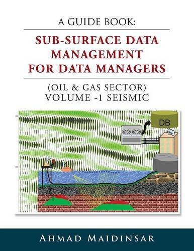 A Guide Book: Sub-Surface Data Management for Data Managers free download
