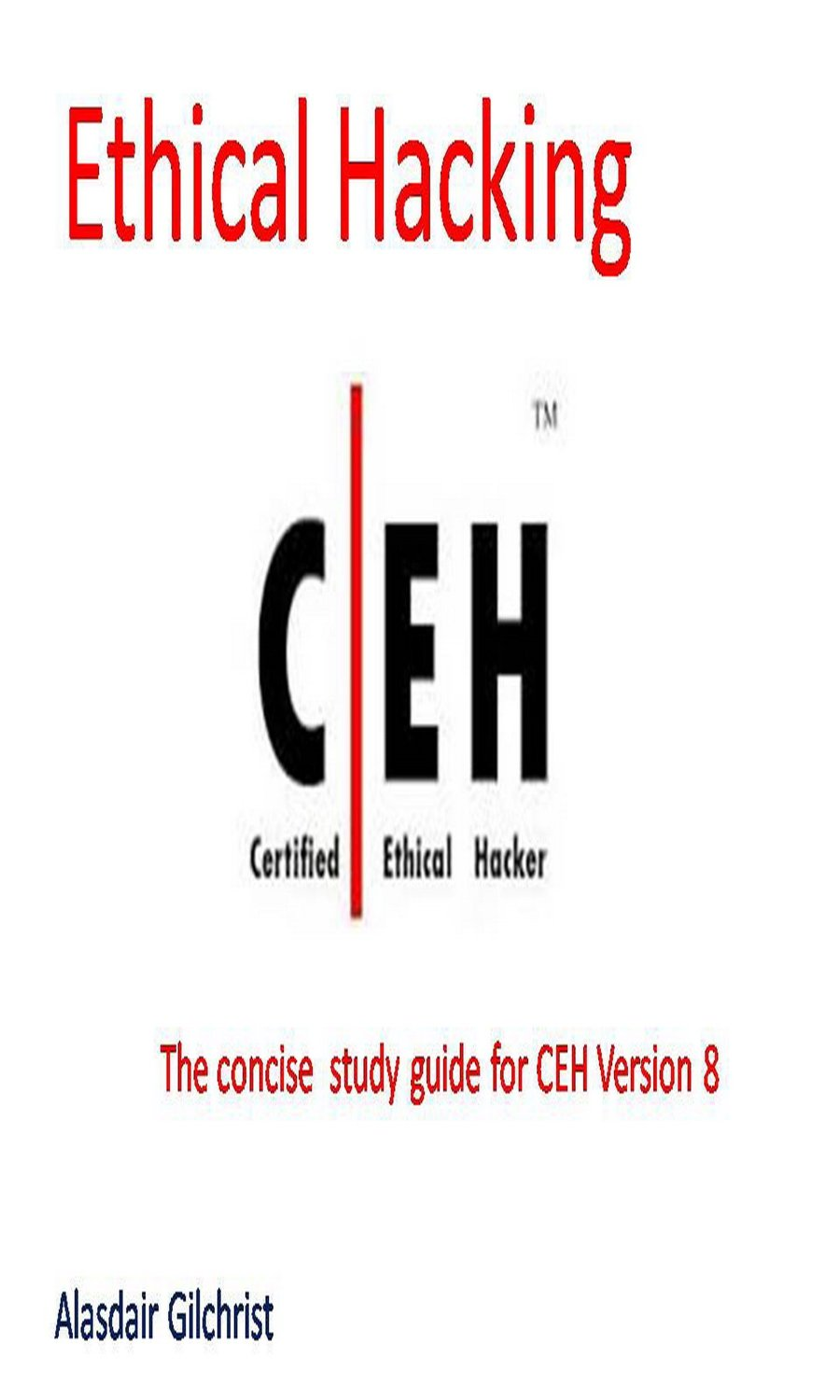 The Concise Guide to Certified Ethical Hacker Exam - version 8 free download