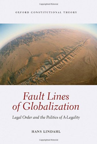 Fault Lines of Globalization: Legal Order and the Politics of A-Legality free download