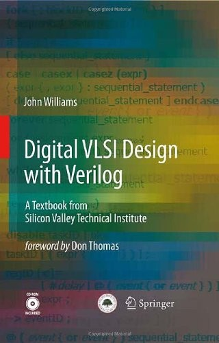 Digital VLSI Design with Verilog: A Textbook from Silicon Valley Technical Institute free download