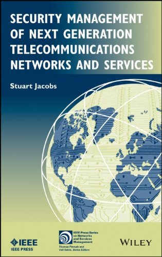 Security Management of Next Generation Telecommunications Networks and Services free download
