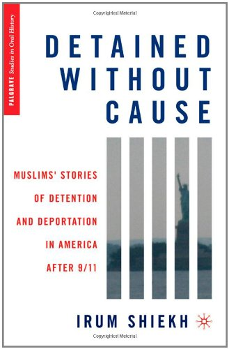 Detained without Cause: Muslims' Stories of Detention and Deportation in America after 9/11 free download