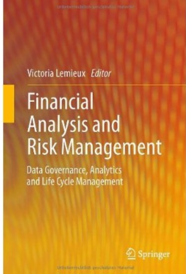 Financial Analysis and Risk Management: Data Governance, Analytics and Life Cycle Management free download