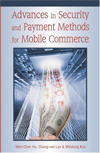 Advances in Security and Payment Methods for Mobile Commerce free download