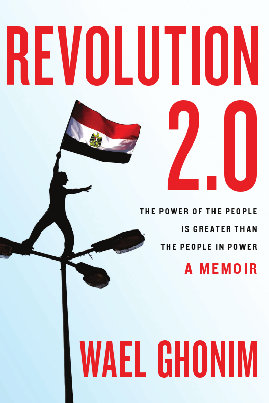 Revolution 2.0: The Power of the People Is Greater Than the People in Power: A Memoir free download